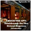 Chuck The Spy: Stinkbomb On The Orient Express (comedy)