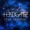 HeaDGameZ - Star Trekkin (Original Mix)