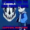 Stronger Than You (Sans Parody) (Fandub en Español By Supersonic Fan)