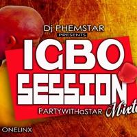 DJ PHEMSTAR - NAIJA IGBO SESSION 2016 #PARTYWITHaSTAR