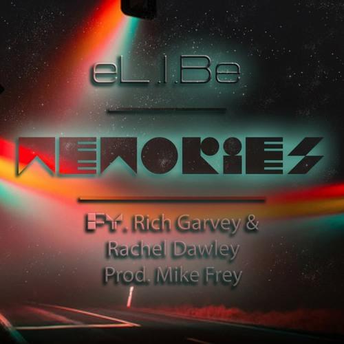 EL.i.BE - Memories Ft Rich Garvey & Rachel Dawley