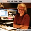 Ep. 89: Tom Size (Engineer: Aerosmith, Sammy Hagar, David Lee Roth, Mr. Big)