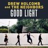 What Would I Do Without You (Drew Holcomb & The Neighbours)