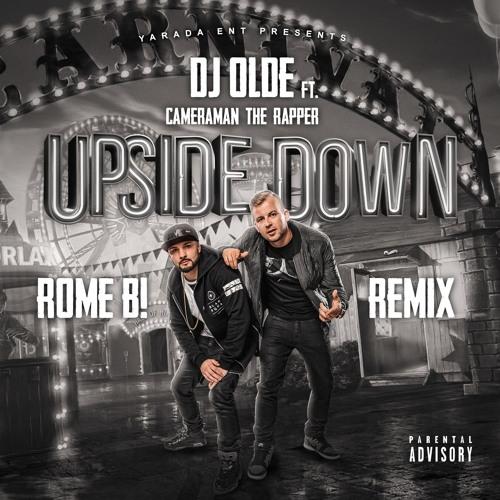 DJ Olde ft. Cameraman The Rapper - Upside Down (Rome B! ReTwerk)