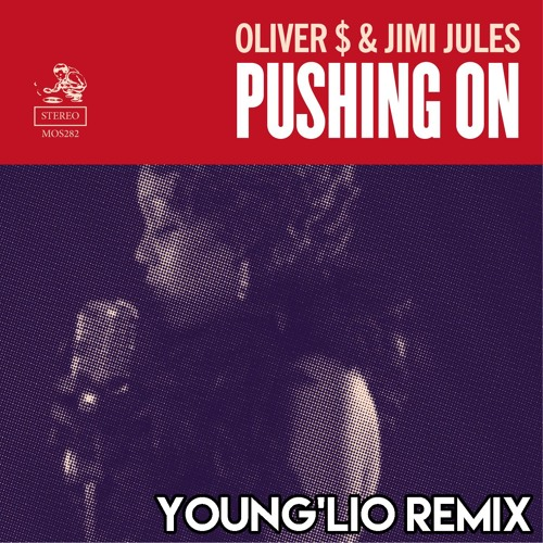 Oliver $ & Jimi Jules - Pushing On (Young'Lio Remix)
