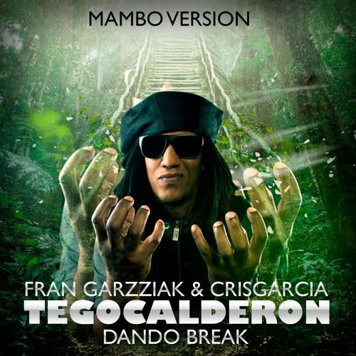 Tego Calderon - Dando Break (CrisGarcia & Fran Garzziak Remix)