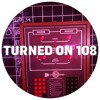 Turned On 108: Fort Romeau, Detroit Swindle, Nonkeen, El_Txef_A, Washerman