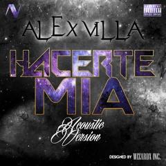 Alex Villa - Hacerte Mia (Acoustic Version)[BUY=FREE DOWNLOAD]