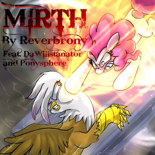 Mirth - Feat. DaWillstanator And Ponysphere