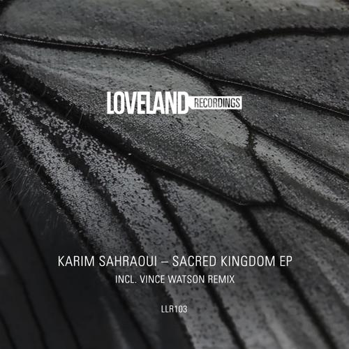 Karim Sahraoui - Sacred Kingdom EP | incl. Vince Watson Remix