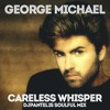 George Michael - Careless Whisper (DJ Pantelis Soulful Mix)