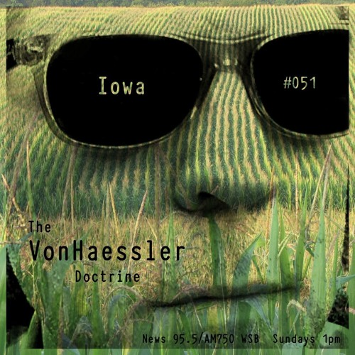 The VonHaessler Doctrine #051 - Iowa