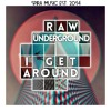 Raw Underground - I Get Around [Free Download]