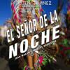 Juan Magan & Marcos Rodriguez - El Señor De La Noche (Ruben Ibañez Carnaval Mix)
