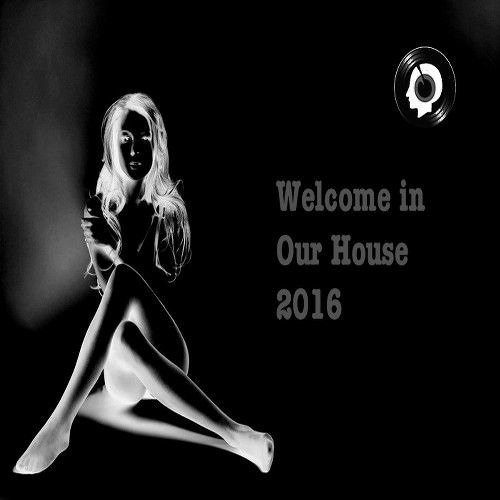 Welcome In Our House 2016