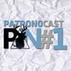 Patronocast #1