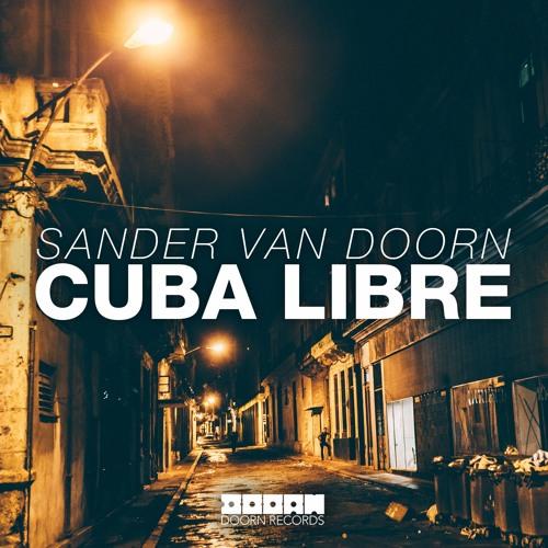 Sander Van Doorn - Cuba Libre (OUT NOW)