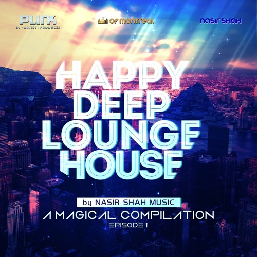 Happy deep lounge house ep 1 nasir shah music 2016 by for Lounge house music