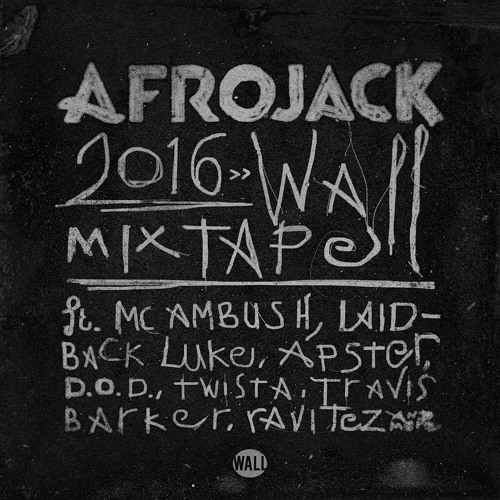 Afrojack 2016 WALL Mixtape