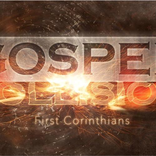Gospel Collision: 1 Corinthians