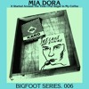 Bigfoot Series. 006 - Mia Dora - It Started Around The Time I Put Sugar In My Coffee.mp3