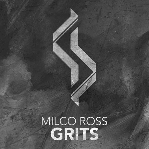 Milco Ross - Grits (Original Mix)