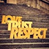 Love & Respect ******* What is the song telling you? Are you doing it? How? Why not?