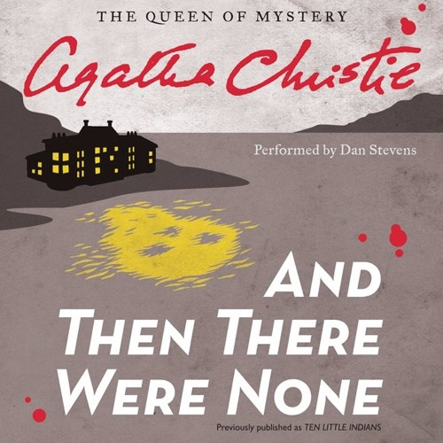 "an analysis of and then there were none by agatha christie ""but no artist, i now realize, can be satisfied with art alone there is a natural craving for recognition which cannot be gain-said"" ― agatha christie, and then there were none."