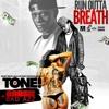 Tone - Run Outta Breath Ft. Boosie Badazz [DIRTY]