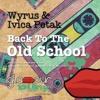 Wyrus & Ivica Petac - Back To The Old School (Adam Dilzz & Wilson Costa Remix)