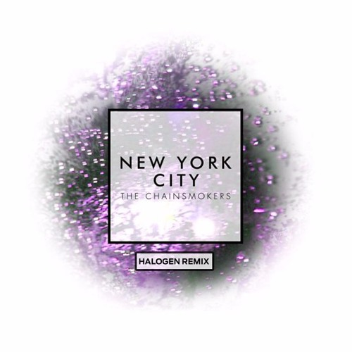 The Chainsmokers - NYC (Halogen Remix)