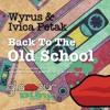 Wyrus & Ivica Petak - Back To The Old School (Adam Dilzz & Wilson Costa Remix)