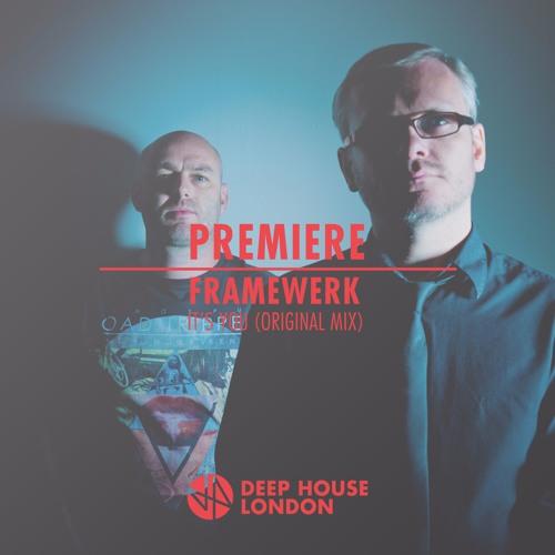 Premiere framewerk it 39 s you original mix by deep for Deep house london