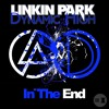 Linkin Park - In The End (Dynamic High Remix)