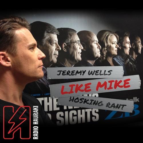 Hauraki Breakfast - Jeremy Wells 'Like Mike' Hosking Rant - Hard Work