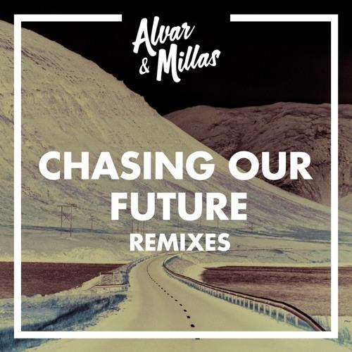 Alvar & Millas - Chasing Our Future (BEAR Remix)