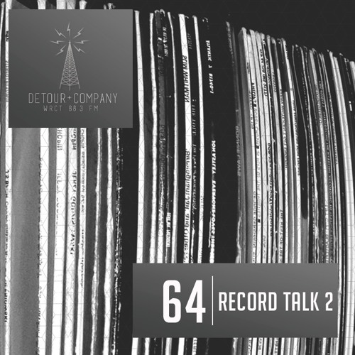 DETOUR & CO. EPISODE 64: RECORD TALK 2