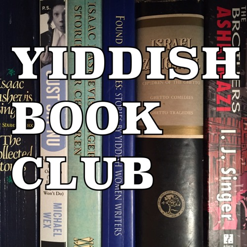 "Yiddish Book Club - Part 2 of I. B. Singer's ""Yentl the Yeshiva Boy"""