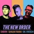 SNBRN X Shaun Frank x Dr Fresch The New Order Artwork