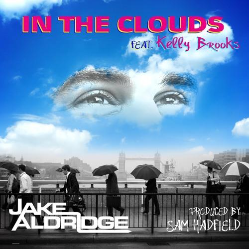 "Jake Aldridge ft Kelly Brooks ""In The Clouds"" [Free Download]"