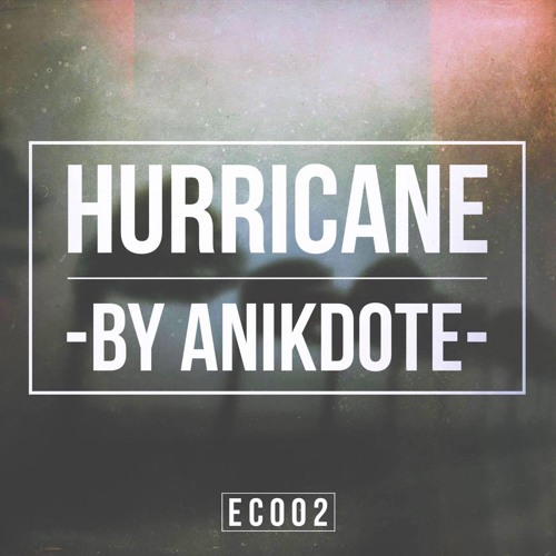 Anikdote - Huricane (Original Mix)