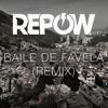 Baile De Favela (Repow Remix)