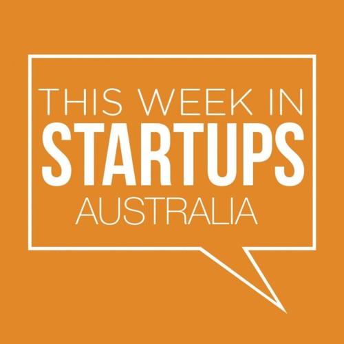 This Week In Startups Australia S04E01 - Adir Shiffman & Yvonne Everett