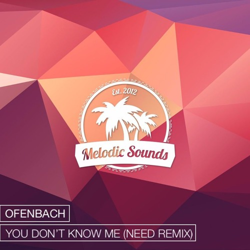 Ofenbach Ft. Brodie Barclay - You Don't Know Me (Need Remix)[Exclusive Premiere][Free Download]