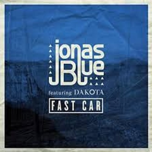 Jonas Blue & Dakota - Fast Car (Nejtrino & Baur Remix)
