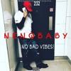 NenoBaby! - No Bad Vibes