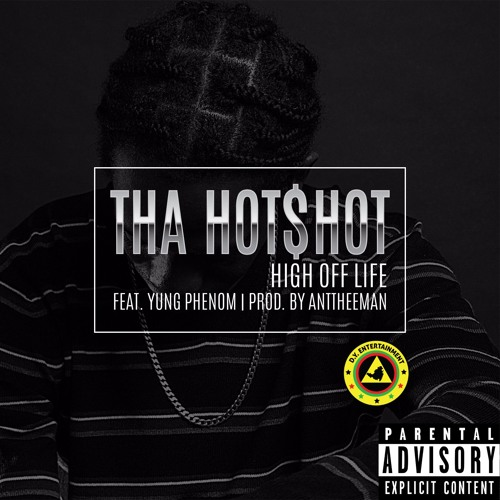 High Off Life (Feat. Yung Phenom) (Prod. By Anttheeman) [Single] [Preview]