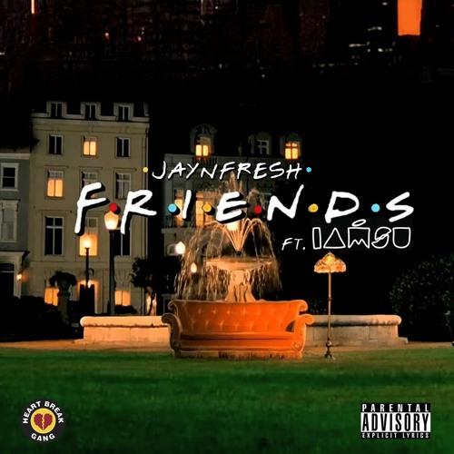 JAYnFRESH - Friends Ft. IAMSU