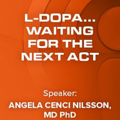 09 L-dopa... Waiting For the Next Act