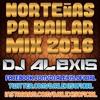 Norteñas Pa Bailar - ( MIX 2016 ) - DJ Alexis Portada del disco